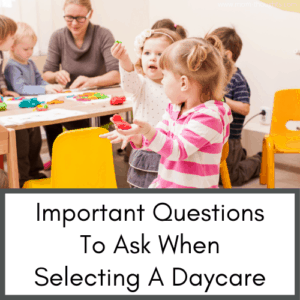 Important questions to ask when selecting a daycare   questions to ask a daycare   what to ask when choosing a daycare