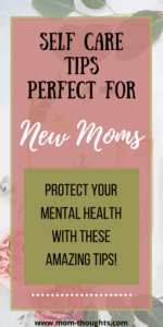 Self Care Tips For New Moms