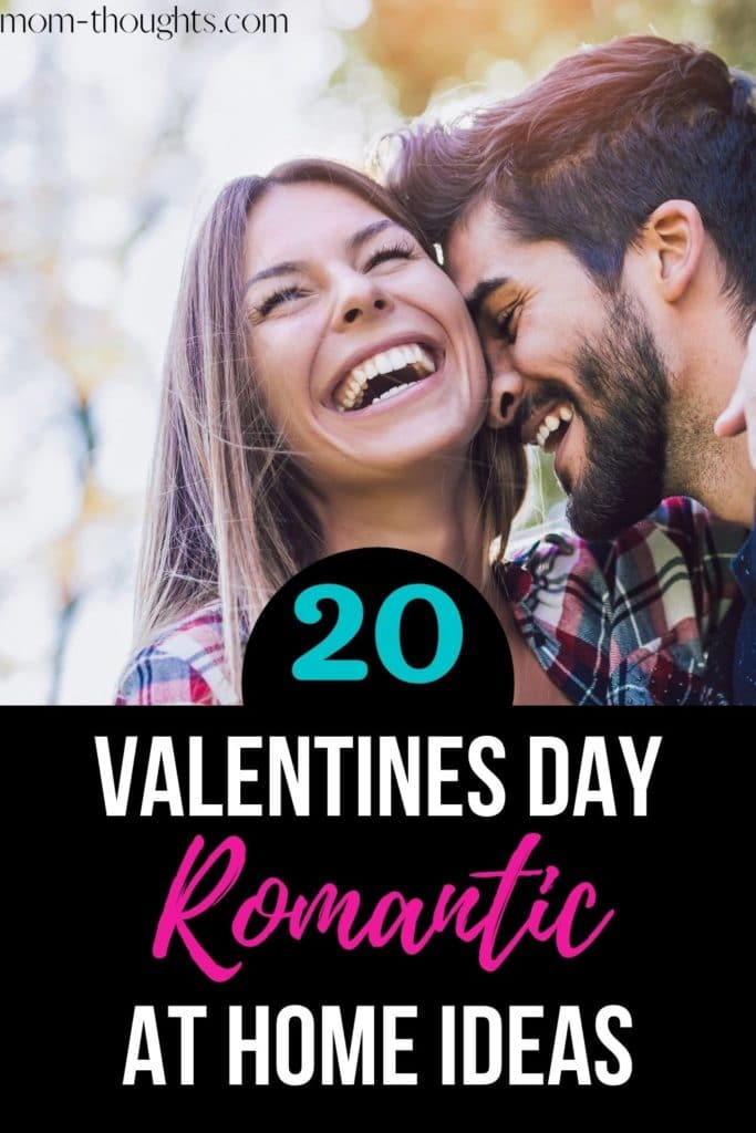 20 ideas for how to have a romantic and fun valentine's day at home!