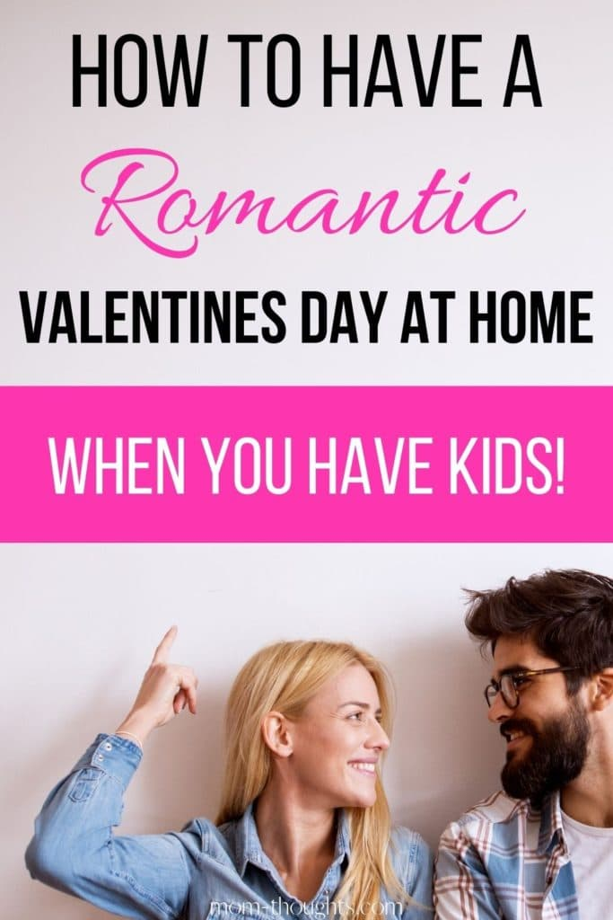 This article has great ideas for how to have a romantic Valentine's Day At Home!