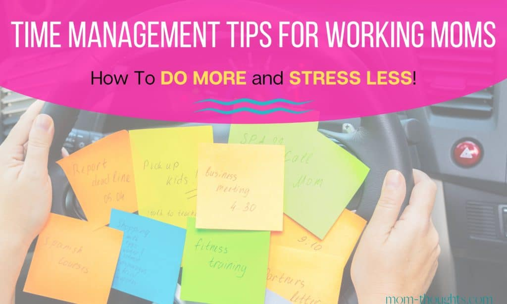 These time management tips for working moms will help you better manage your to do list using time blocking and time management tips that help busy moms.