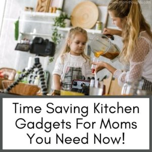 These time saving kitchen gadgets for moms are great for busy moms!
