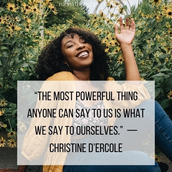 This image of a woman on a article about accepting your mom bod includes an amazing body confidence quotes that read - The most powerful thing anyone can say to us is what we say to ourselves.
