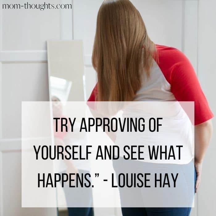 This image from an article on how to love your mom bod includes an amazing body confidence quotes that read - Try approving of yourself and see what happens.