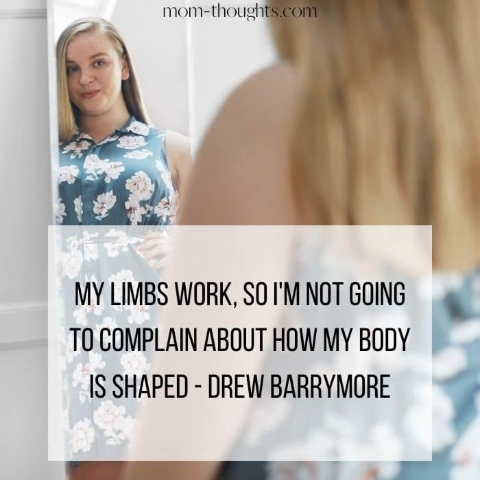This image of a woman from an article on loving your mom bod includes an amazing body confidence quotes that read -  My limbs work, so I'm not going to complain about how my body is shaped.