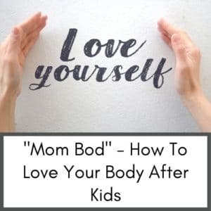 This image on a website about pregnancy and post partum links to an article about how to love your mom bod and have body confidence after having kids
