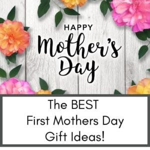 First Mothers Day Gift Ideas For New Moms - Infant Baby and Toddler Advice