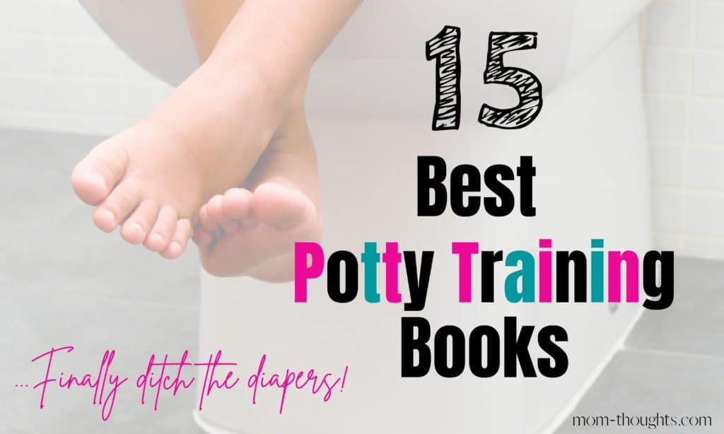 """This image shows the feet of a toddler sitting on the toilet with text that says """"15 best potty training books...finally ditch the diapers!"""""""