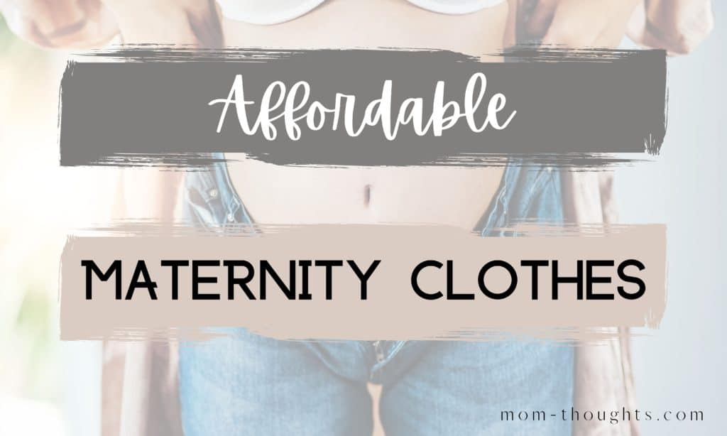 """This image has a picture of a pregnant woman as the faded background of the image. She's wearing blue maternity jeans. There a black and tan rectangles going across the image with text that says """"Affordable Maternity Clothes"""""""