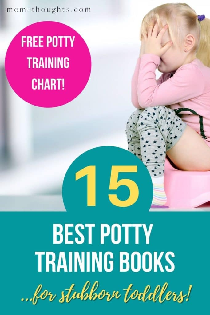 """This image has a picture of a stubborn toddler sitting on a pink potty with her hands over her face. There is text on the bottom half of the image that says """"15 Best Potty Training Books...for stubborn toddlers!"""" At the top left corner of the image there is a hot pink circle that has white text in the middle that says """"free potty training chart!"""""""
