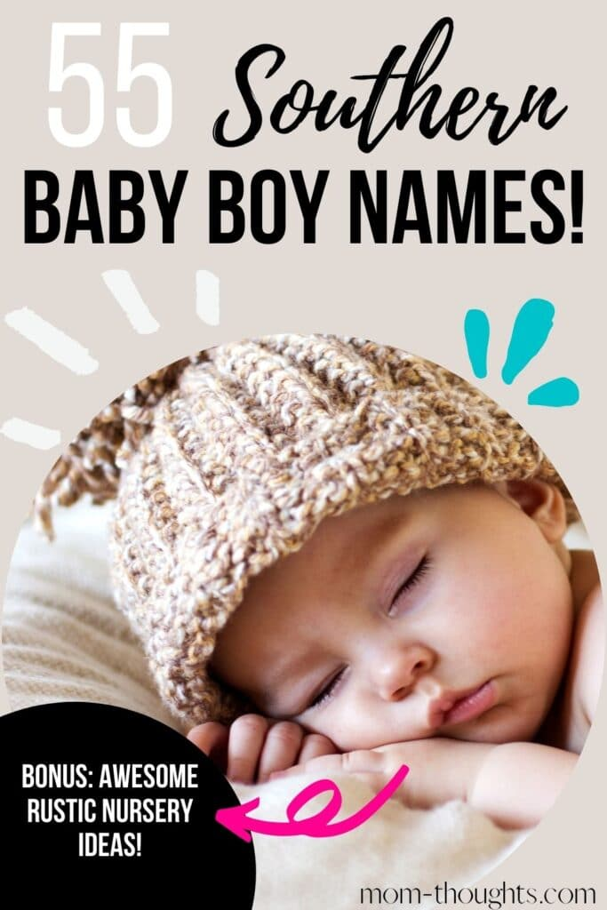 """This image has a picture of a baby boy sleeping while wearing a tan winter hat. There is text overlay that says """"55 Southern Baby Boy Names! Bonus: Awesome Rustic Nursery Ideas!"""""""