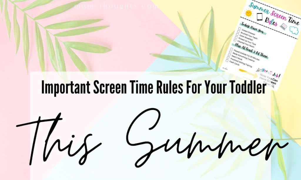 """This image is a header image for a post on summer screen time rules for toddlers and young children. It has text that says """"Important Screen time rules for your toddler this summer"""" The background is pink, light blue and yellow triangles with grass leaves. There is also a picture of the free summer screen time rules printable checklist."""