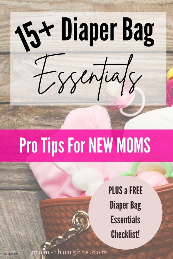 """This image has a picture of a diaper bag with baby supplies falling out of it. There is text overlay that says """"15+ Diaper Bag Essentials. Pro tips for New moms. Plus a free diaper bag essentials checklist"""""""
